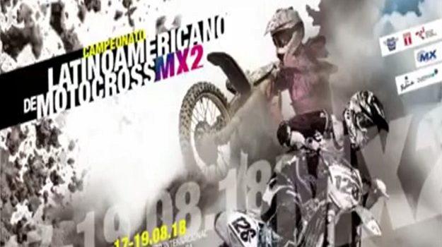 Campeonato Latinoamericano de MX2 Chilca – Perú, 17 al 19 de Agosto 2018.